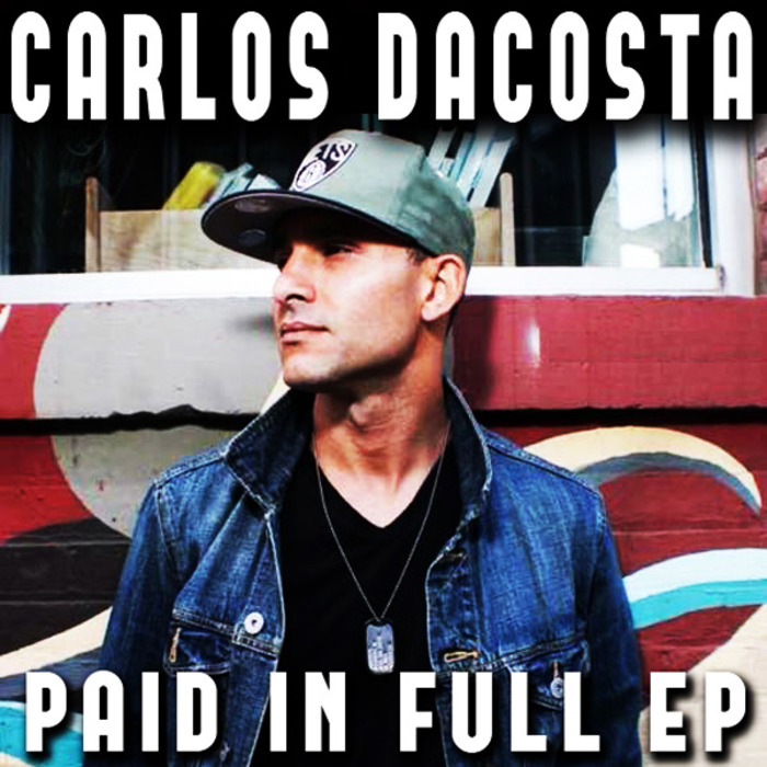 DACOSTA, Carlos - Paid In Full EP