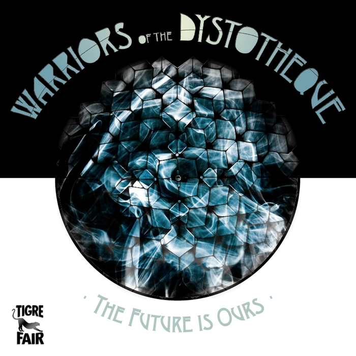 WARRIORS OF THE DYSTOTHEQUE - The Future Is Ours