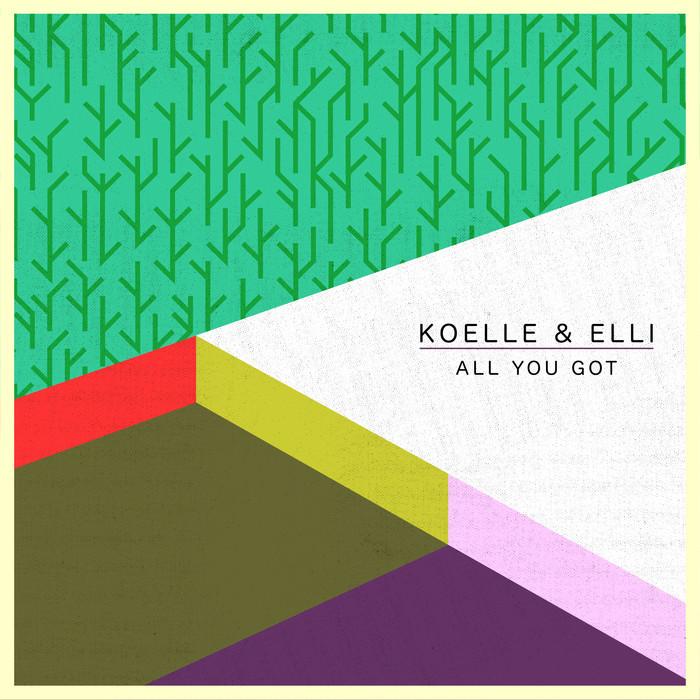 KOELLE/ELLI - All You Got EP