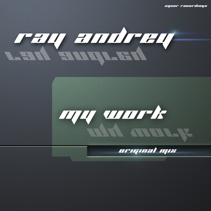 ANDREY, Ray - My Work