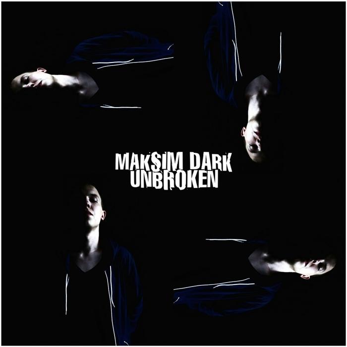 MAKSIM DARK - Unbroken