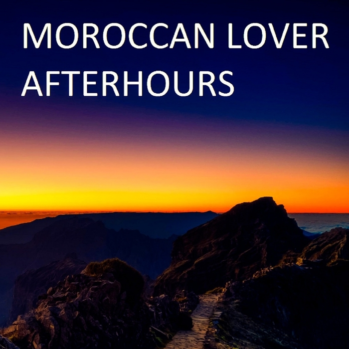 MOROCCAN LOVER - Afterhours