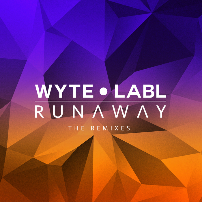 WYTE LABL - Runaway: The Remixes