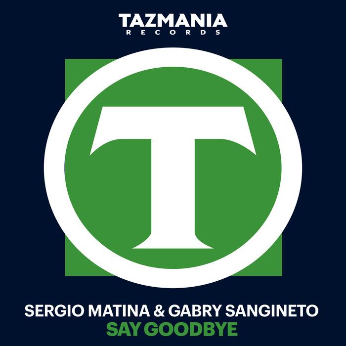 MATINA, Sergio/GABRY SANGINETO - Say Goodbye