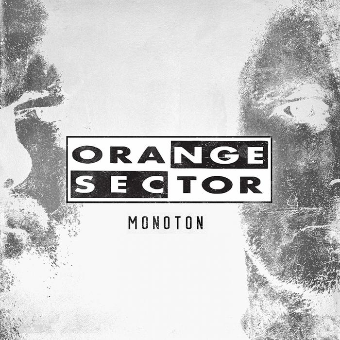 ORANGE SECTOR - Monoton