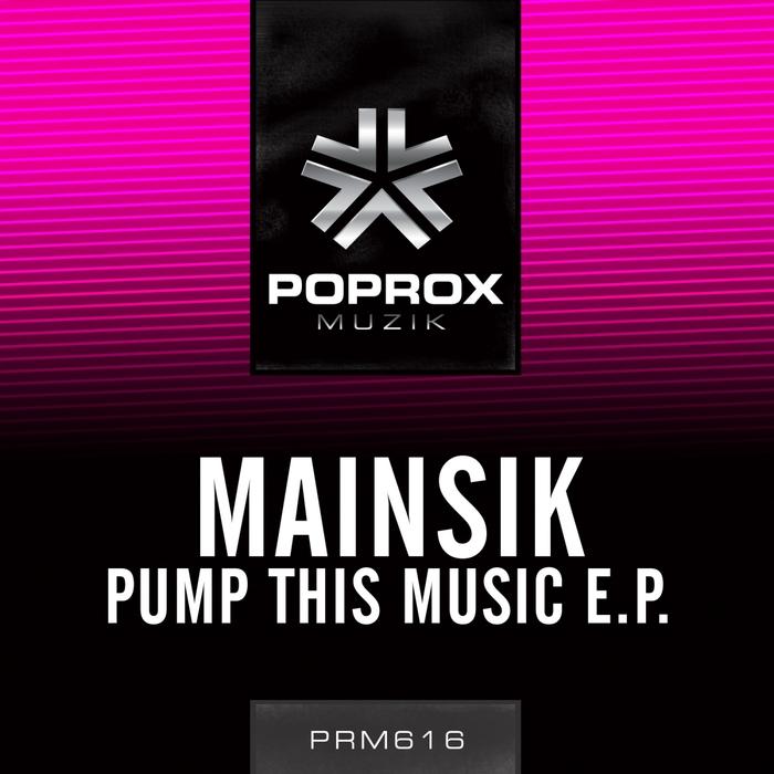 MAINSIK - Pump This Music EP