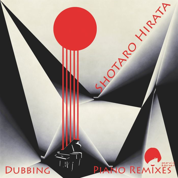 HIRATA, Shotaro - Dubbing Piano Remixes