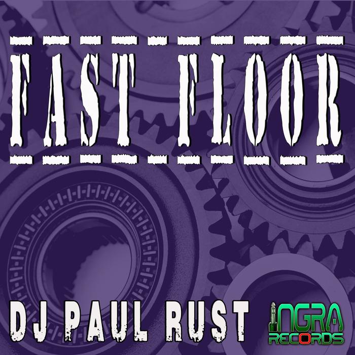 DJ PAUL RUST - Fast Floor