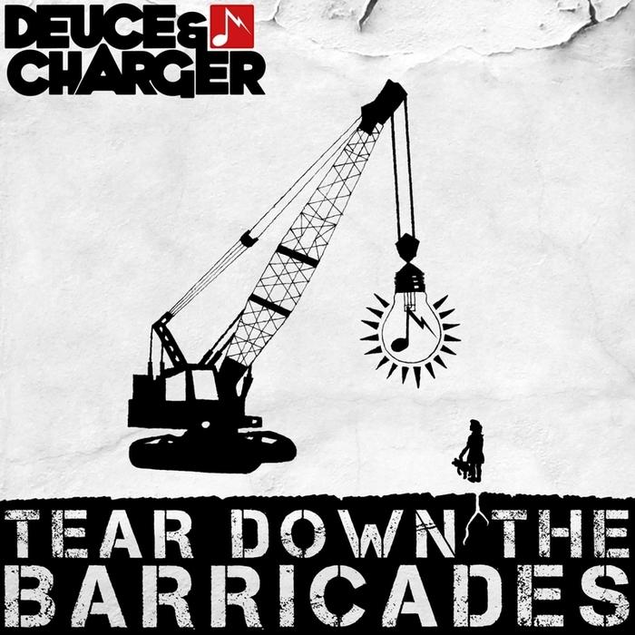 DEUCE & CHARGER - Tear Down The Barricades VIP