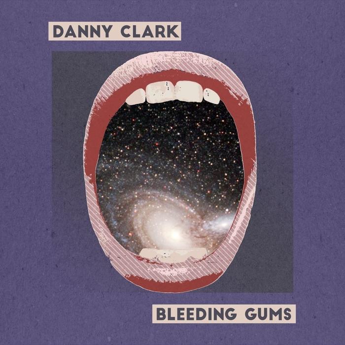 CLARK, Danny - Bleeding Gums