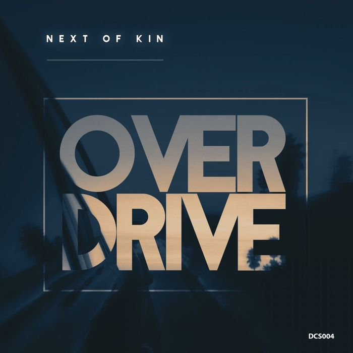 NEXT OF KIN - Overdrive