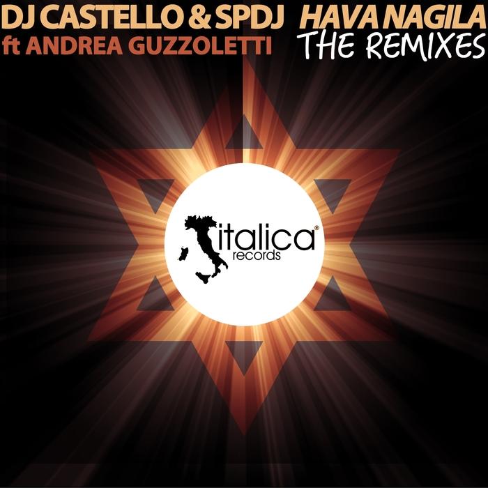 SPDJ/DJ CASTELLO feat ANDREA GUZZOLETTI - Hava Nagila (remixes)