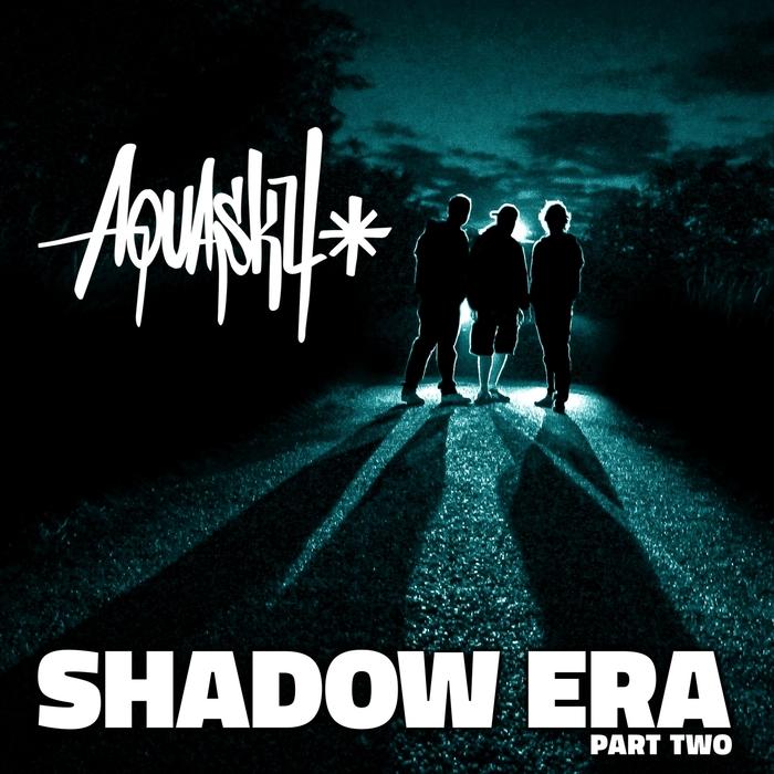 AQUASKY - Shadow Era Part 2 (Remasters)