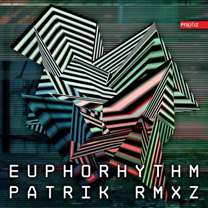 EUPHORHYTHM - Patrik Rmxz