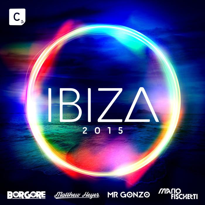 BORGORE/MARIO FISCHETTI/MATTHEW HEYER/MR GONZO/VARIOUS - Ibiza 2015 Deluxe Edition