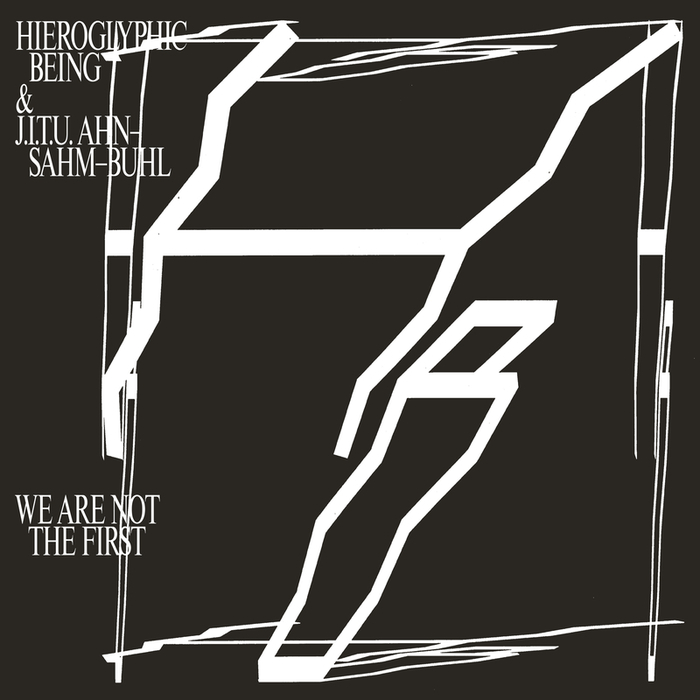 HIEROGLYPHIC BEING & JITU AHN-SAHM-BUHL - We Are Not The First