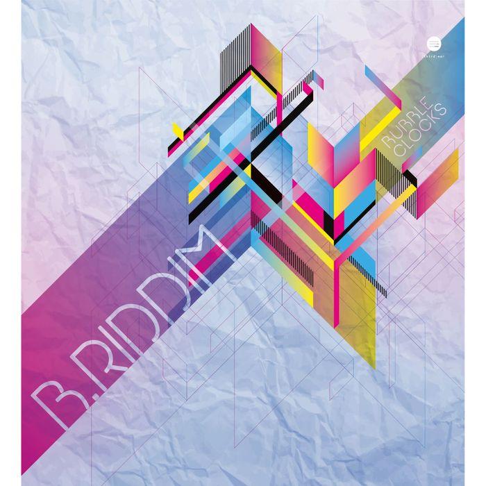 B RIDDIM - Bubble Clocks