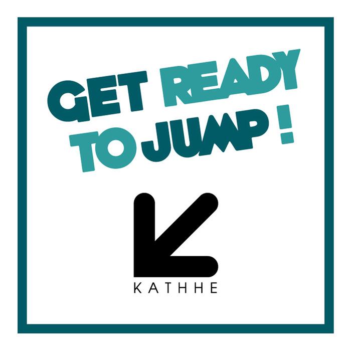 DJ KATHHE - Get Ready To Jump!