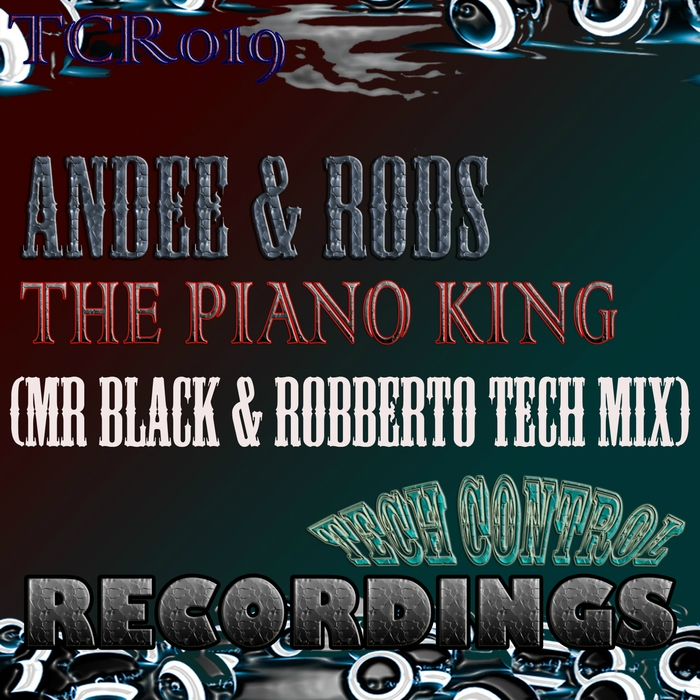 ANDEE & RODS - The Piano King (Mr Black & RoBBerto Tech mix)