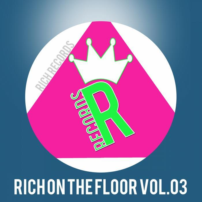 VARIOUS - RICH ON THE FLOOR Vol 03