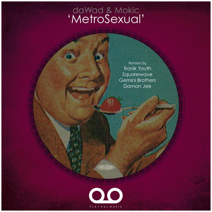 DAWAD/MOKIC - MetroSexual EP