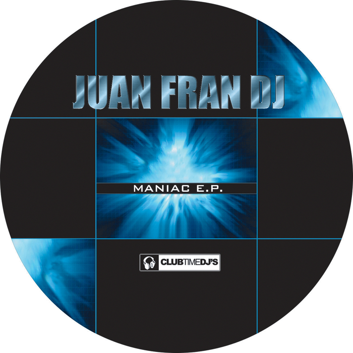 JUANFRAN DJ - Maniac EP