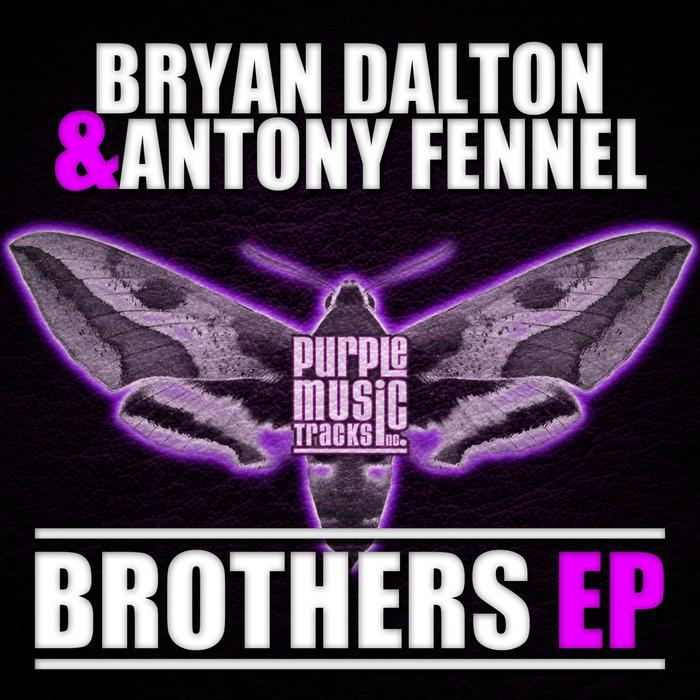 FENNEL, Anthony/BRYAN DALTON - Brothers EP