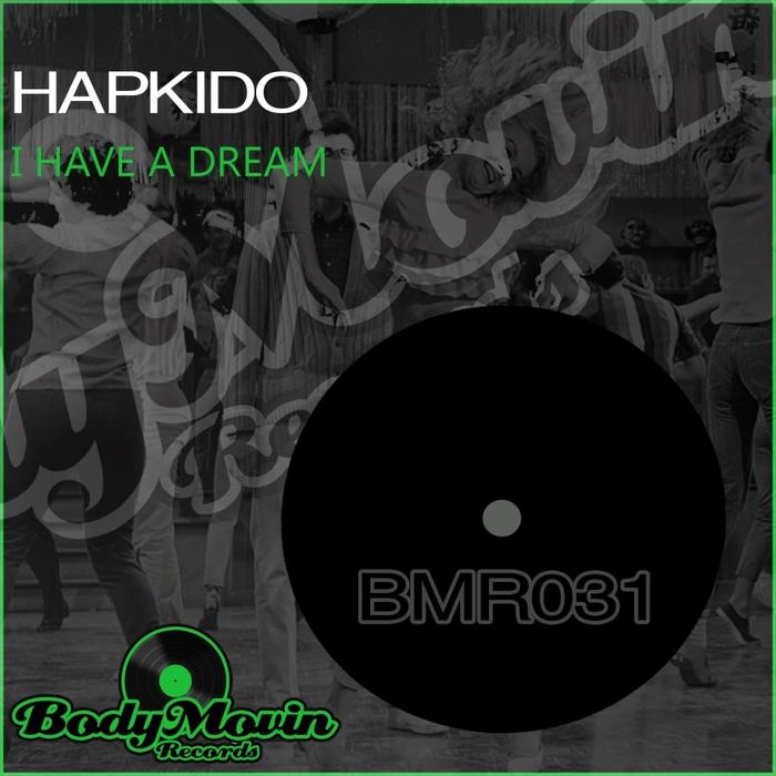 HAPKIDO - I Have A Dream