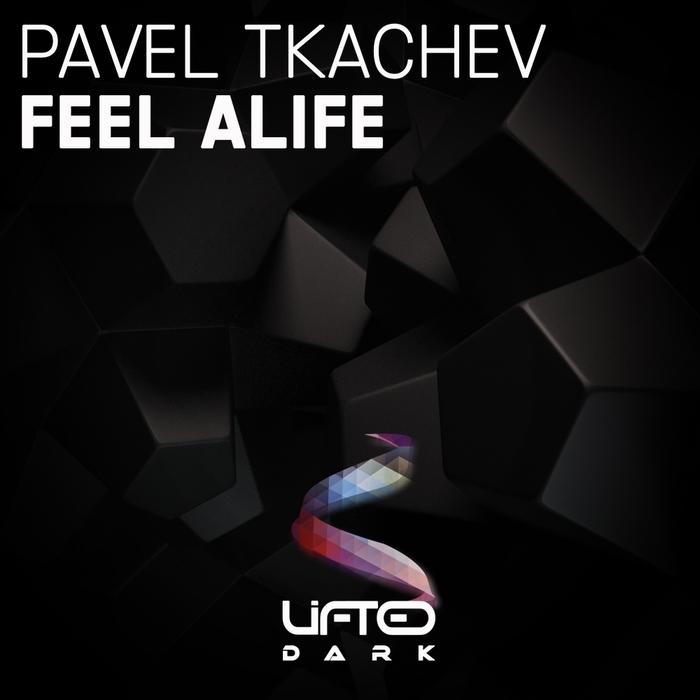 TKACHEV, Pavel - Feel Alife