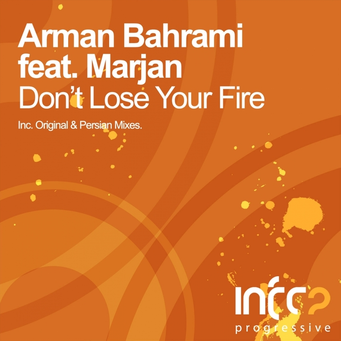 BAHRAMI, Arman feat MARJAN - Don't Lose Your Fire