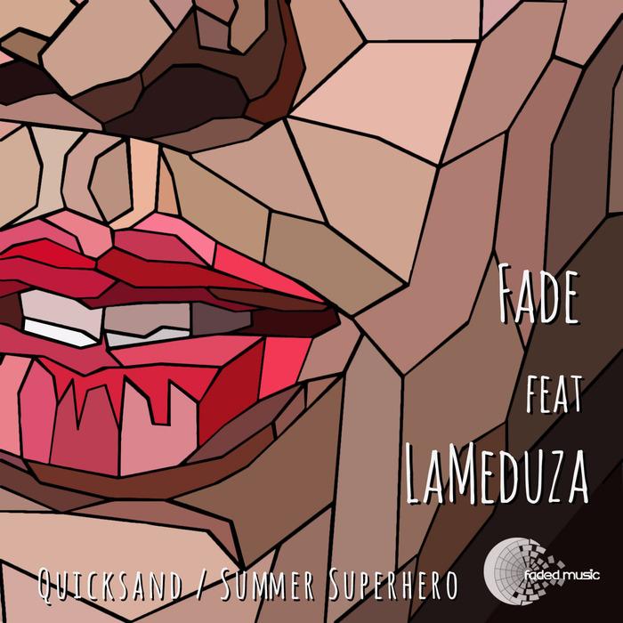 FADE feat LAMEDUZA - Quicksand