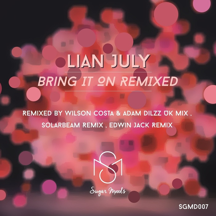 LIAN JULY - Bring It On Remixed