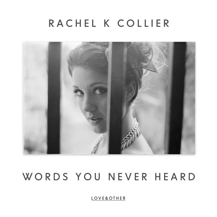 COLLIER, Rachel K - Words You Never Heard