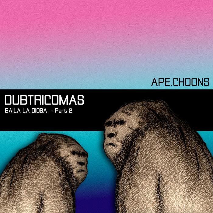 DUBTRICOMAS - Baila La Diosa Part 2