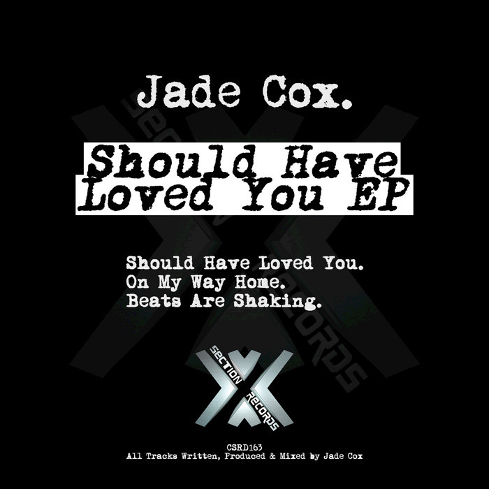 COX, Jade - Should Have Loved You