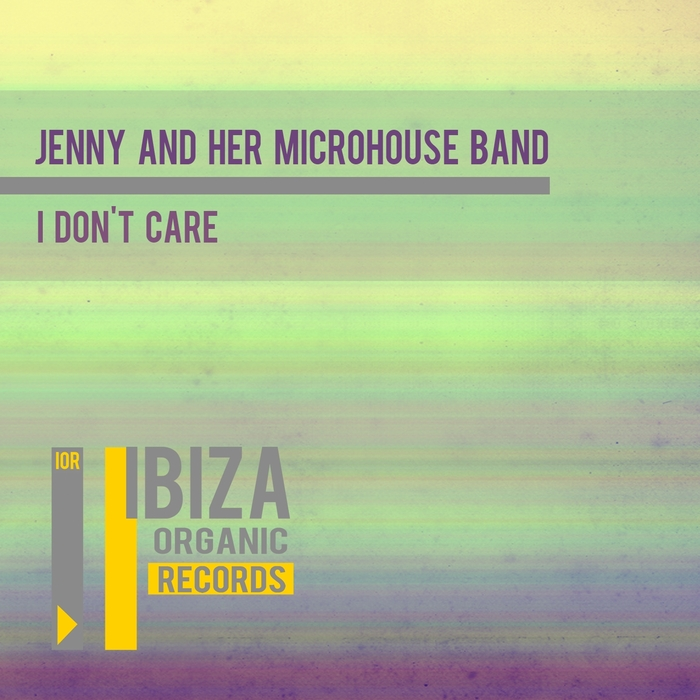 JENNY & HER MICROHOUSE BAND - I Don't Care