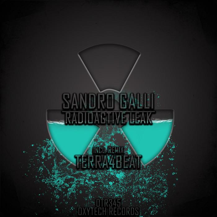 GALLI, Sandro - Radioactive Leak