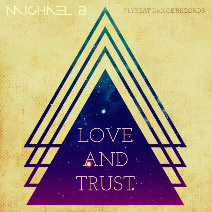 MICHAEL B - Love & Trust