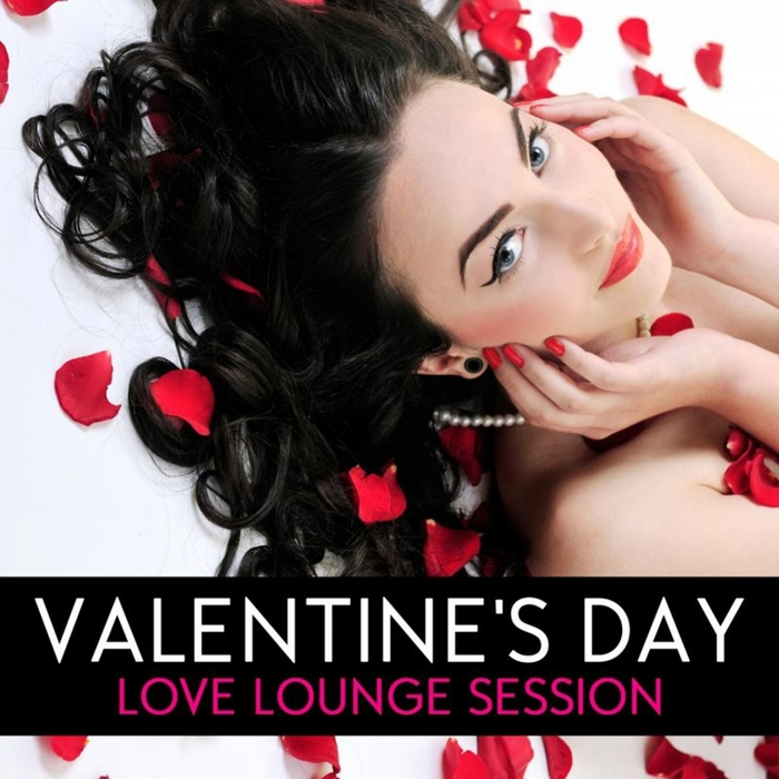 VARIOUS - Valentine's Day (Love Lounge Session The Collection)
