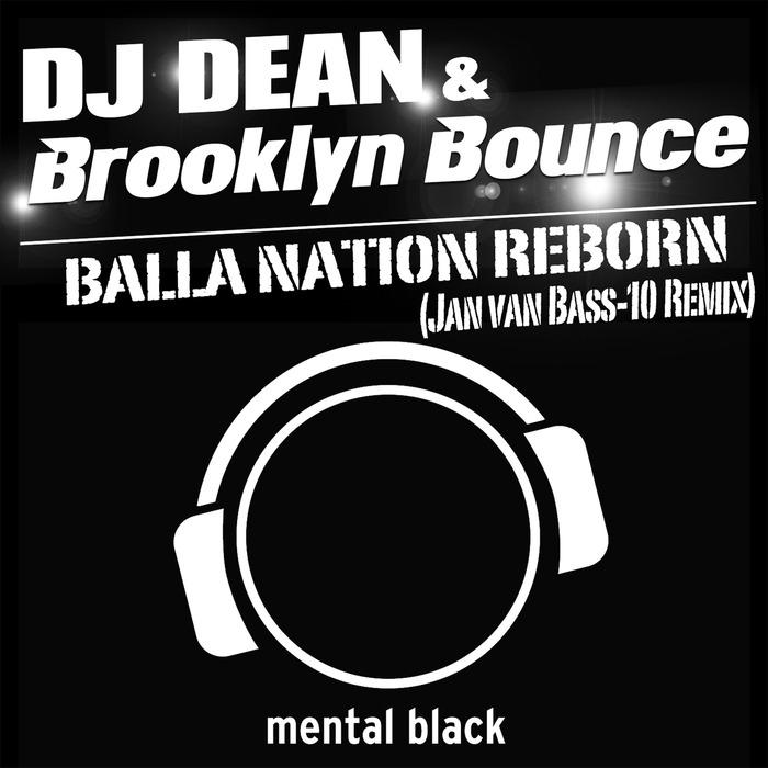 DJ DEAN/BROOKLYN BOUNCE - Balla Nation Reborn (Jan Van Bass 10 remix)