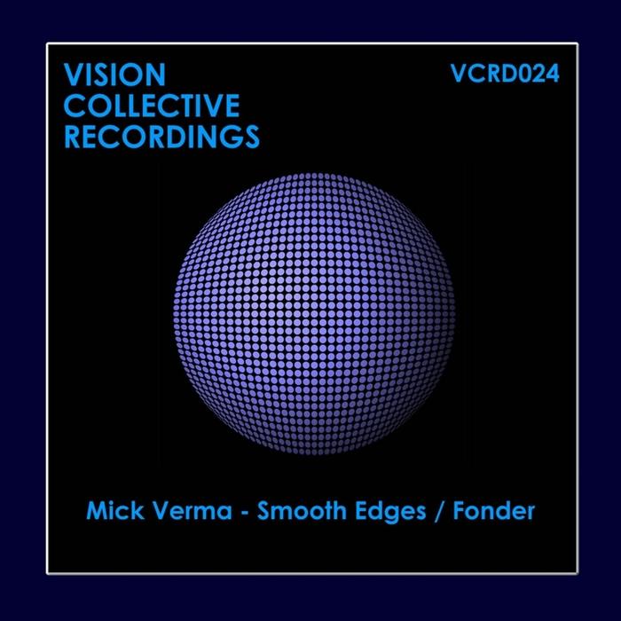 VERMA, Mick - Smooth Edges