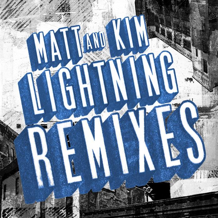 MATT & KIM - Lightning Remixes