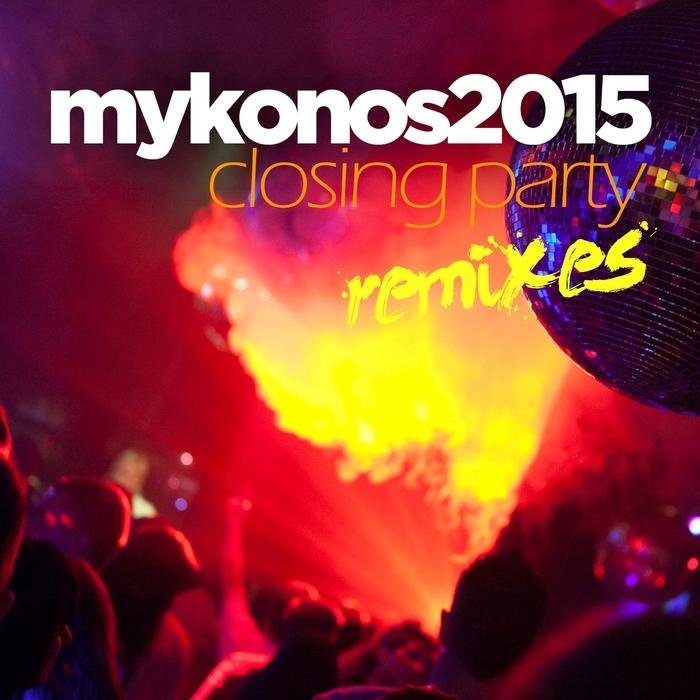 VARIOUS - Mykonos 2015 Closing Party (remixes)