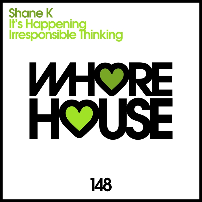 SHANE K - It's Happening/Irresponsible Thinking