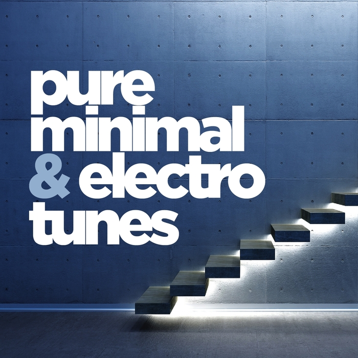 VARIOUS - Pure Minimal & Electro Tunes