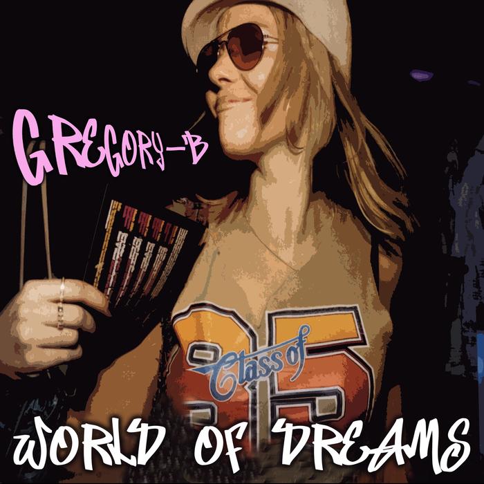 GREGORY B - World Of Dreams