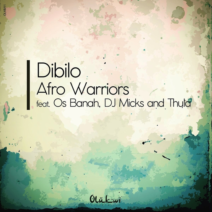 AFRO WARRIORS feat OS BANAH/DJ MICKS/THULA - Dibilo