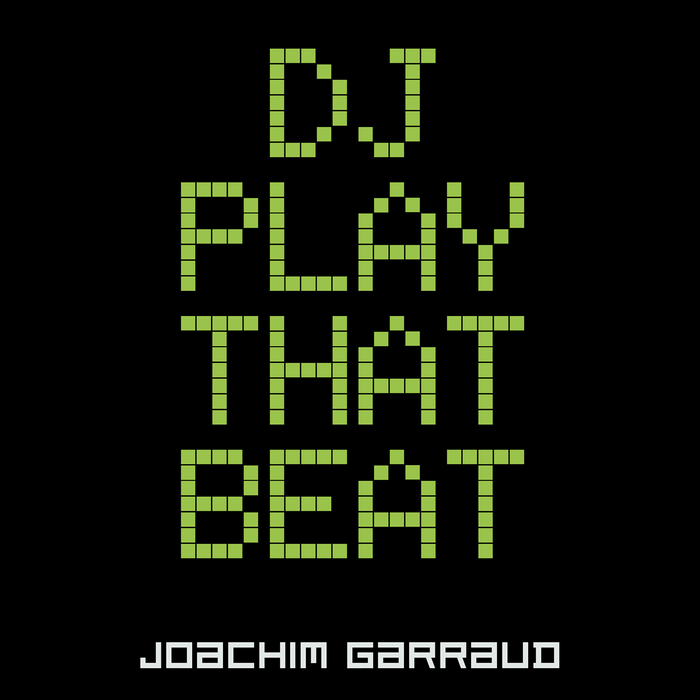 GARRAUD, Joachim - DJ Play That Beat