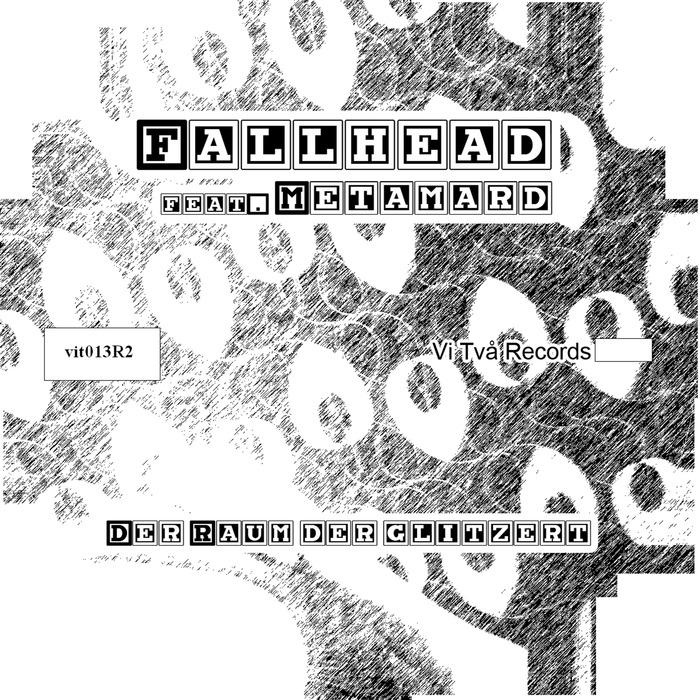 FALLHEAD - Der Raum Der Glitzert