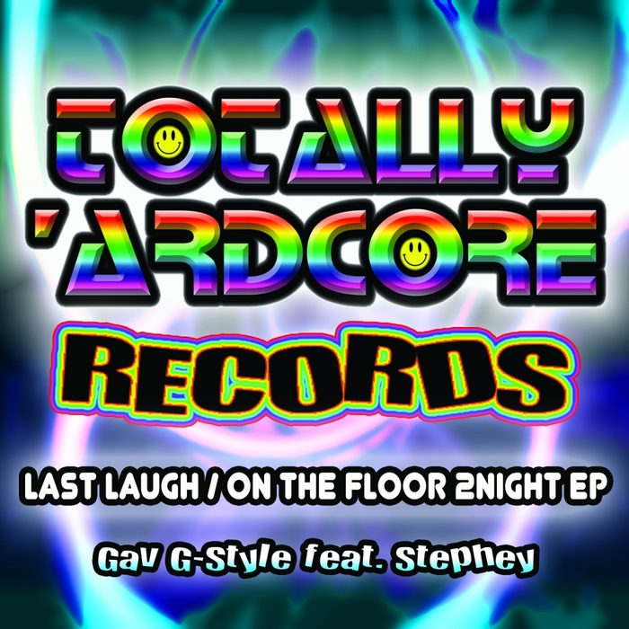 GAV G STYLE feat STEPHEY - Last Laugh/On The Floor 2Night EP